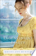 An Inconvenient Beauty  Hawthorne House Book  4