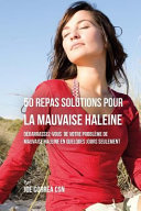 50 Recettes Contre La Mauvaise Haleine