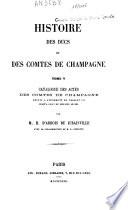 Histoire des ducs et des comtes de Champagne