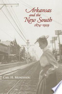 Arkansas and the New South  1874   1929