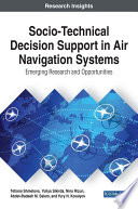 Socio Technical Decision Support In Air Navigation Systems Emerging Research And Opportunities
