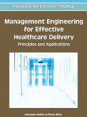Management Engineering for Effective Healthcare Delivery  Principles and Applications
