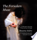 The Forsaken Muse  a Woman s Journey from Sorrow to Hope