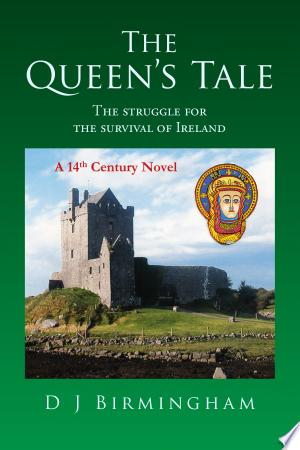 The Queen\'s Tale: The Struggle For the Survival of Ireland - ISBN:9781469101392