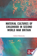 Material Cultures of Childhood in Second World War Britain Book PDF