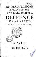 Animadversions sur la pr  face d un livre intitul      La Deffence de la Vertu