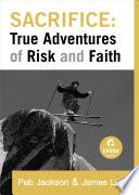 Sacrifice  True Adventures of Risk and Faith  Ebook Shorts
