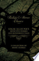 Edgar Allan Poe s Detective Stories and Murderous Tales   A Collection of Short Stories  Fantasy and Horror Classics