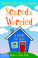 What to Do When You re Scared and Worrie