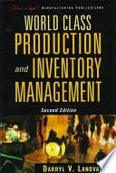 World Class Production and Inventory Management For Achieving Performance Excellence In