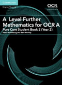 A Level Further Mathematics for OCR Pure Core Student Book 2  Year 2