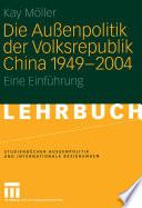 Die Außenpolitik der Volksrepublik China 1949 – 2004