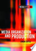 Media Organization and Production