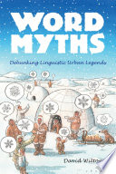Word Myths Histories Of The World That Are Provably Wrong