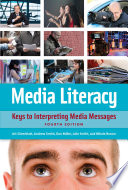 Media Literacy Keys To Interpreting Media Messages 4th Edition book