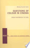 Questions Of Colour In Cinema : film studies, and its centrality to the construction...