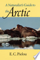A Naturalist s Guide to the Arctic