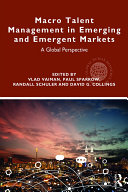 Macro Talent Management in Emerging and Emergent Markets Book