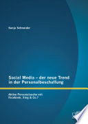 Social Media – der neue Trend in der Personalbeschaffung: Aktive Personalsuche mit Facebook, Xing & Co.?