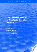 Revival The Bradford Studies Of Strategic Decision Making 2001