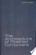 The Architecture of Pipelined Computers