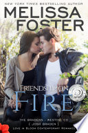 Friendship on Fire  Love in Bloom  The Bradens  Book 3  Contemporary Romance