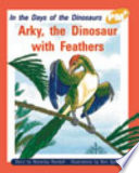 Arky, the Dinosaur with Feathers Fossilised Birds To Be Discovered Although
