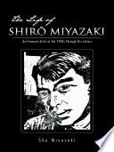 The Life of Shiro Miyazaki