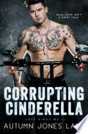 Corrupting Cinderella  Lost Kings MC  Book 2  Book PDF