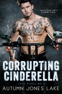 Corrupting Cinderella (Lost Kings MC, Book 2)