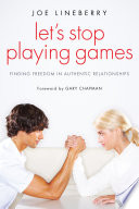 Let's Stop Playing Games : really are. unfortunately, we sabotage...