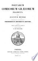 Poetarum Comicorum Græcorum fragmenta, post A. M. recognovit et latine transtulit F. H. Bothe. Accessit index nominum et rerum quem construxit J. Hunzicker
