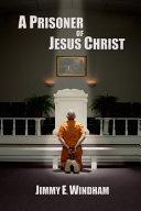 A Prisoner Of Jesus Christ