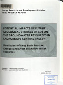 Potential Impacts of Future Geological Storage of CO2 on the Groundwater Resources in California s Central Valley