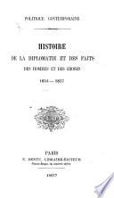 Politique contemporaine. Histoire de la diplomatie et des faits, des hommes et des choses, 1854-1857. [By P. T. Chéron de Villiers.]