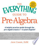 The Everything Guide to Pre Algebra