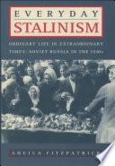 Everyday Stalinism