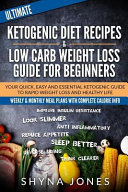 Ketogenic Diet Recipes Cookbook and Low Carb Weight Loss Guide for Beginners