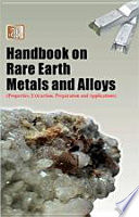 Handbook on Rare Earth Metals and Alloys  Properties  Extraction  Preparation and Applications