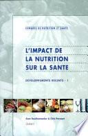L impact de la nutrition sur la sant. Dveloppements rcents - 1