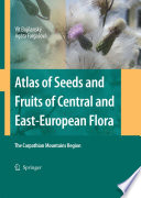 Atlas of Seeds and Fruits of Central and East-European Flora East European Flora Presents Nearly 4 800