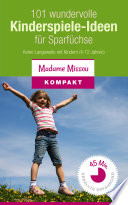 101 Wundervolle Kinderspiele Ideen F R Sparf Chse Keine Langeweile Mit Kindern 4 12 Jahre