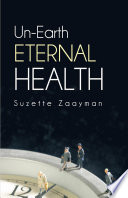 Un-Earth Eternal Health Of The Patient And His