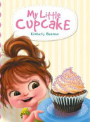 My Little Cupcake : but her mother has other...