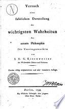 Versuch einer fasslichen Darstellung der wichtigsten Wahrheiten der neuern Philosophie f  r Uneingeweihte von I G C  Kiesewetter
