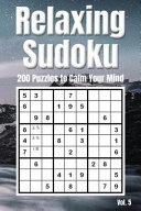 Relaxing Sudoku 200 Puzzles To Calm Your Mind Vol 5 Brain Teaser Number Logic Games With Instructions And Answer Key