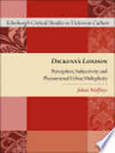 Dickens s London  Perception  Subjectivity and Phenomenal Urban Multiplicity