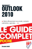 Outlook 2010 - Le guide complet