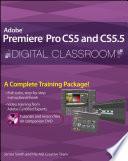 Premiere Pro CS5 and CS5 5 Digital Classroom