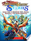 Monster Hunter Stories Game  How to Download  DLC  Amiibo  Monsters  Tips Guide Unofficial